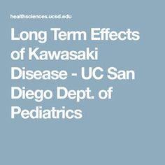 Long Term Effects of Kawasaki Disease - UC San Diego Dept. of Pediatrics