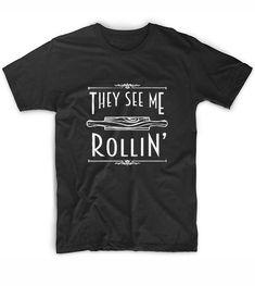 They See Me Rollin Chef T-Shirt - Clothfusion Custom T Shirts No Minimum Funny Tees, Funny Tshirts, Chef Shirts, They See Me Rollin, Funny Outfits, Graphic Tee Shirts, Shirts With Sayings, Cricut Ideas, Shirt Ideas
