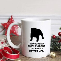 English Bulldog Mug  Work Hard for My Bulldog  by LoveAtFirstBark