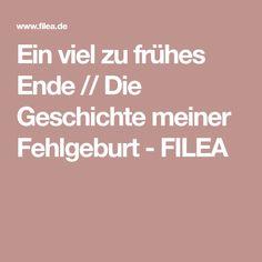 Ein viel zu frühes Ende // Die Geschichte meiner Fehlgeburt - FILEA