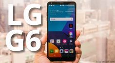 LG G6 price, review and specification.