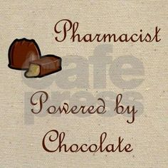 Pharmacist t-shirts, mugs, tote bags, teddy bears, hoodies and other gifts and shirts for the chocolate lover