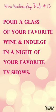 Happy Wine Wednesday! Pour a glass of your favorite wine and indulge in a night of your favorite TV shows.