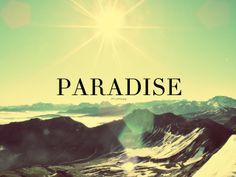Paradise. <3