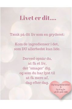 "❤ Citater om livet. Billeder og tekster om selvværd, selvtillid. ""Bliv endnu mere som du ønsker at være, spørg dit hjerte til råds"" ❤ Words Quotes, Wise Words, Qoutes, Life Quotes, Sayings, Funny Posters, Mindful Living, Quote Prints, Words Of Encouragement"