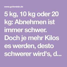 5 kg, 10 kg oder 20 kg: Abnehmen ist immer schwer. Doch je mehr Kilos es werden, desto schwerer wird's, denn umso länger dauert es auch...