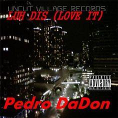 Luh Dis (Love It) [Explicit] Pedro Dadon   Format: MP3 Music, http://www.amazon.com/dp/B00BR0LMZE/ref=cm_sw_r_pi_dp_Zabprb1PW1PNV