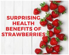 Surprising Health Benefits of Strawberries Soy Milk Nutrition, Grape Nutrition, Holistic Nutrition, Health And Wellness, Food Nutrition, Strawberry Health Benefits, Strawberry Nutrition Facts, Benefits Of Berries