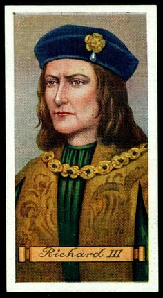 """#21 Richard III ~ brother of Edward IV became """"protector"""" of the young King Edward V and had him murdered in the Tower of London, so claiming the Crown himself. Reigned 1483-1485 and was killed at the Battle of Bosworth - Carreras Cigarettes """"Kings & Queens of England"""" (series of 50 issued in 1935)   Flickr, Photo Sharing."""