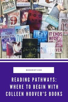 Curious about the books Colleen Hoover has written? Here's where to begin!    book lists   reading guides   colleen hoover books   where to begin reading colleen hoover
