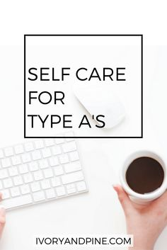 self care | Type A personality | creativity | mental health | perfectionism | mental wellness | self love | self care for introverts | recharge