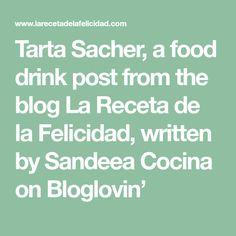 Tarta Sacher, a food drink post from the blog La Receta de la Felicidad, written by Sandeea Cocina on Bloglovin'