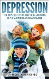 Free Kindle Book -  [Parenting & Relationships][Free] Depression - The Most Effective Way Of Destroying Depression For An Amazing Life: The Cure, Mental Health, Treatment, Struggle With Suicide (anxiety, cure, self help, natural,) Check more at http://www.free-kindle-books-4u.com/parenting-relationshipsfree-depression-the-most-effective-way-of-destroying-depression-for-an-amazing-life-the-cure-mental-health-treatment-struggle-with-suicide-anxiety-cure-self-h/