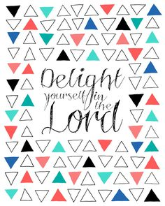 delight yourself in the Lord free inspirational printable art from Beautifully Rooted