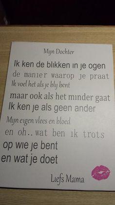 Bekijk de foto van laura-linneweever met als titel Mijn dochter tekst op mdf. Zelf gemaakt. en andere inspirerende plaatjes op Welke.nl. Words Quotes, Wise Words, Me Quotes, Qoutes, Sayings, Dutch Quotes, Typography Quotes, Verse, My Mood