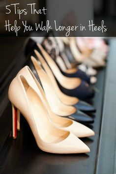 5 Tips That Will Help You Walk Longer in Heels (Comfortably!)