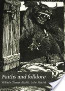 """Faiths and Folklore: A Dictionary of National Beliefs, Vol. 2"" - William Carew Hazlitt & John Brand, 1905"