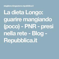 La dieta Longo: guarire mangiando (poco) - PNR - presi nella rete - Blog - Repubblica.it