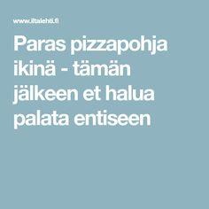 Paras pizzapohja ikinä - tämän jälkeen et halua palata entiseen
