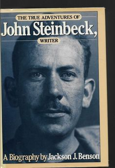 The True Adventures Of John Steinbeck Writer Jackson J Benson