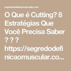 O Que é Cutting? 8 Estratégias Que Você Precisa Saber 💪 👊 ➡ https://segredodefinicaomuscular.com/o-que-e-cutting-8-estrategias-que-voce-precisa-saber/  Se gostar do artigo compartilhe com seus amigos :)  #Cutting #EstiloDeVidaFitness #ComoDefinirCorpo #SegredoDefiniçãoMuscular