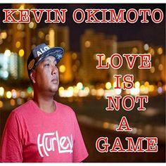 :: ケヴィン・オキモト(Kevin Okimoto)のニューシングル「Love Is Not a Game」が配信スタート | Wat's!New!! ハワイ by RealHawaii.jp ::