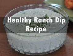 Healthy Ranch Dip Recipe For You