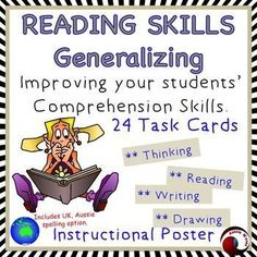 This set has an instructional poster explaining the concept of using Generalizing/Generalising plus 24 Task Cards and a record sheetImprove your students' comprehension skills by encouraging them to think as they read.There is an option of US or English Spelling.