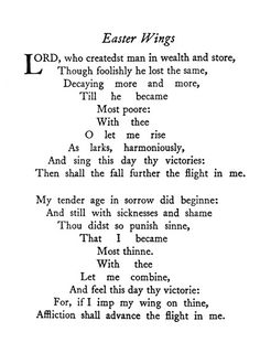 "George Herbert, ""Easter Wings"" Rotated for readability. I love this poem and George Herbert."
