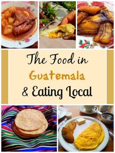 Next Stop on the Local Eating Trail – The Food in Guatemala
