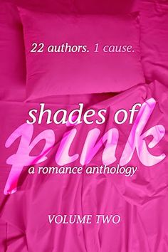 Shades of Pink - an anthology of 22 romance stories offered as a gift to all donations for our fundraiser for research against breast cancer! https://give.bcrfcure.org/fundraise?fcid=334757