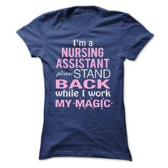 I am a NURSING ASSISTANT  Please stand back while I wor T Shirt, Hoodie, Sweatshirt