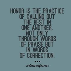 """Calling out the best in one another, not only through words of praise but in words of correction. "" Danny Lee Silk"