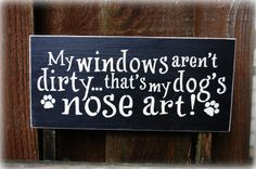 My windows aren't dirty...that's my dog's by simplycutecreations, $14.95