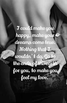 There is nothing I wouldn't do for you baby....love you to the moon and beyond the stars...XOXO.