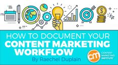 Follow these five stages to document your content production workflow and boost efficiency – Content Marketing Institute