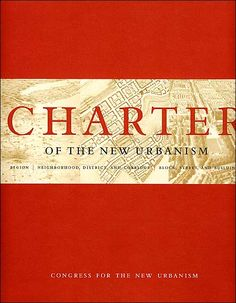 The Charter of the New Urbanism by the Congress for New Urbanism (edited by Kathleen McCormick) details the modern design methods for encouraging viable neighborhoods, conservation of natural elements and protection of our architectural heritage. Photo from Barnesandnoble.com llc