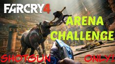 Far Cry 4 ARENA Shotgun Only! Ultimate Challenge