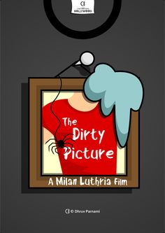 #TheDirtyPicture poster by ©Dhruvparnami