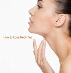 Diet Tips : How to Lose Neck Fat