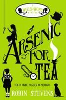 Arsenic for Tea: A Wells and Wong Mystery by Robin Stevens