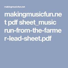 makingmusicfun.net pdf sheet_music run-from-the-farmer-lead-sheet.pdf