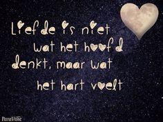 Liefde is niet wat het hoofd denkt..maar wat het ❤ voelt.....L.Loe