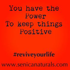 #senicasays #reviveyourlife #senica #changethetone #keepitpositive #inspiration