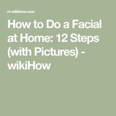How to Do a Facial at Home. A good facial leaves your facial skin smooth, bright and flushed. It's fun to get a facial at a spa, but you can get the same great results in the comfort of your home without spending any money. Facial Steps At Home, How To Do Facial, Facial Tips, Henna Hair, Natural Henna, Hair Thickening, Homemade Facials, Oily Hair, How To Apply Makeup