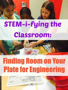 STEM-I-FYING the Classroom _ Finding Room on Your Plate for Engineering. Minds in Bloom guest blog from Get Caught Engineering