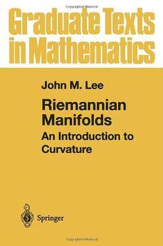 Riemannian Manifolds: An Introduction to Curvature (Graduate Texts in Mathematics): John M. Lee: 9780387983226: Amazon.com: Books