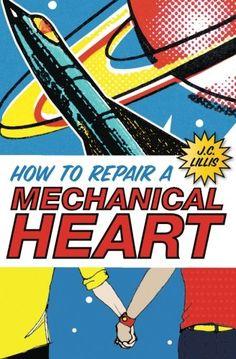 How to Repair a Mechanical Heart by J.C. Lillis http://www.amazon.com/dp/1514632772/ref=cm_sw_r_pi_dp_k76Pvb18B1K02