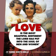 """-St . Gianna Beretta Molla #Catholic #Love #Loveforoneanother"""