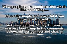 It's so simple.  No need to over-complicate things.  #pinterestmarketing  #pinterestbootcamp